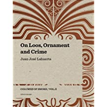 On Loos, Ornament and Crime: Columns of Smoke: Volume II