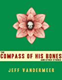 The Compass of His Bones (and other stories)