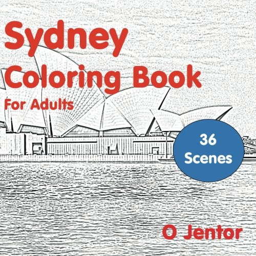 Sydney Coloring Book for Adults: Travel and Color (Travel and Collor) (Volume 9)