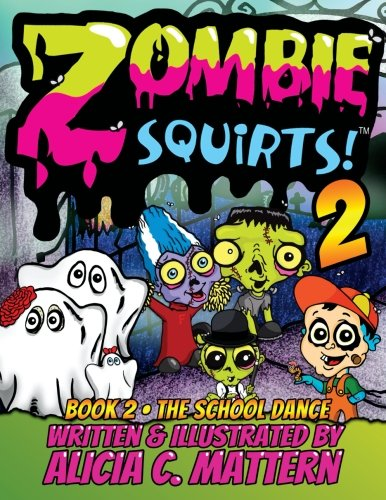 Zombie Squirts: Book 2-The School Dance (Volume 2)