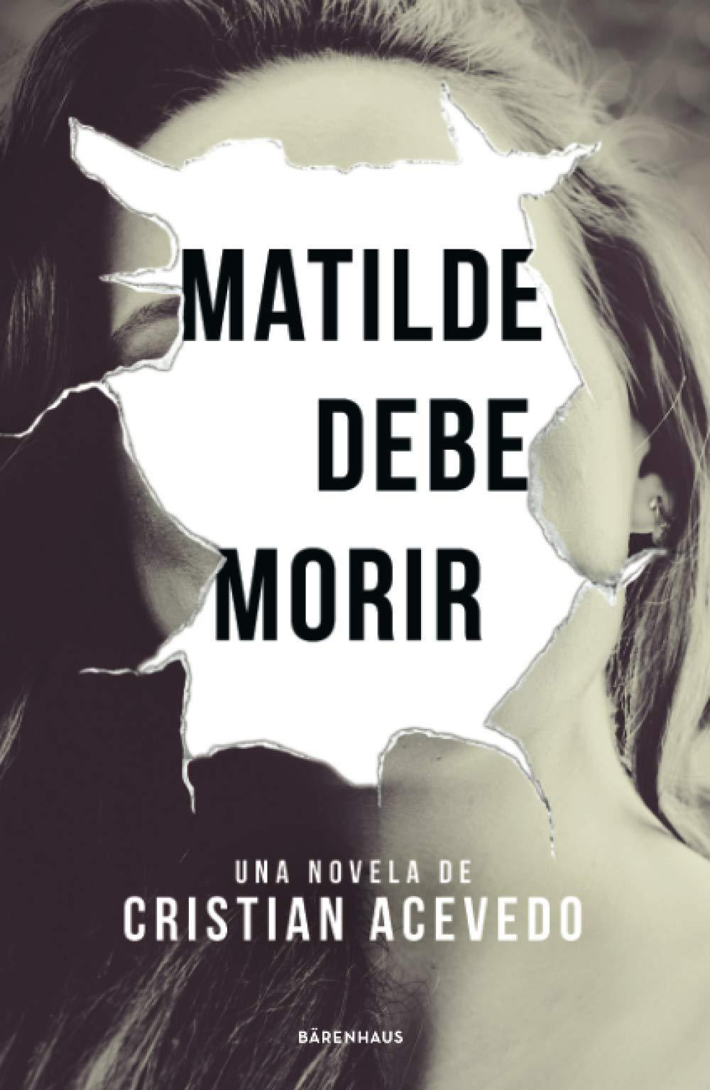 Matilde debe morir: Amazon.es: Acevedo, Cristian: Libros