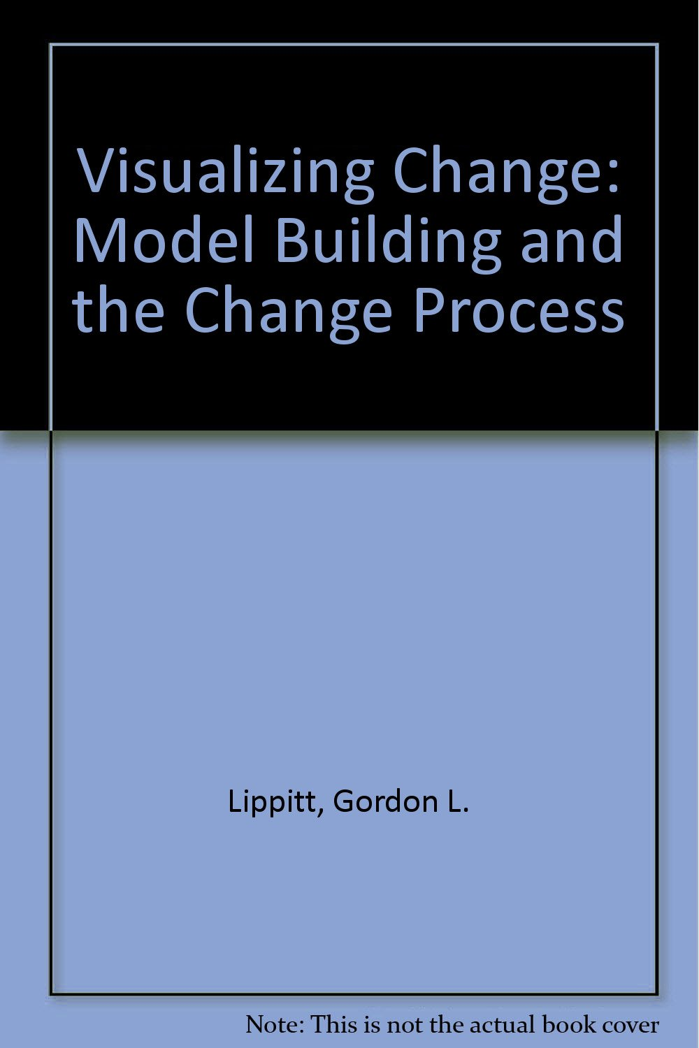 amazon visualizing change model building and the change process