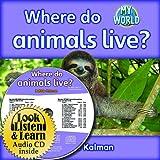 Where Do Animals Live?, Bobbie Kalman, 1427111073