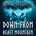 Down from Beast Mountain | Gerry Griffiths