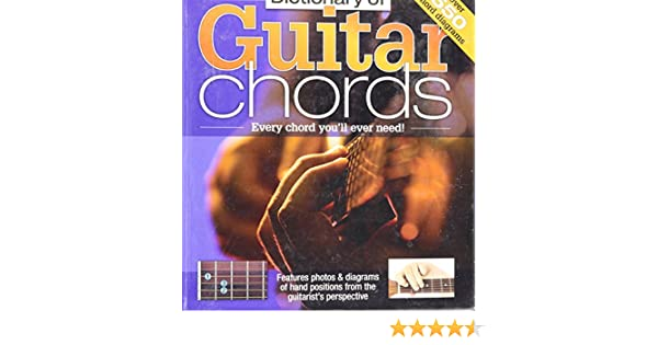 Dictionary Of Guitar Chords 9781741857405 Amazon Books