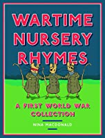 Wartime Nursery Rhymes: A First World War