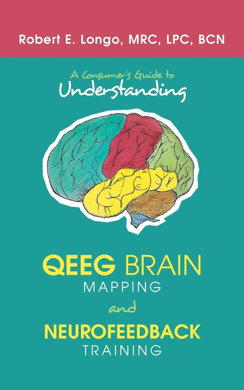 A Consumer'S Guide to Understanding Qeeg Brain