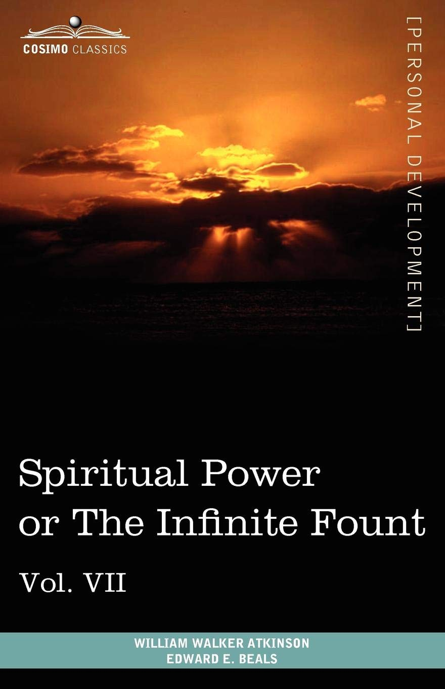 Download Personal Power Books (in 12 Volumes), Vol. VII: Spiritual Power or the Infinite Fount PDF