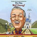 Who Was Walt Disney?: Who Was...?   Whitney Stewart
