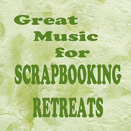 Great Music For Scrapbooking Retreats By Steven C On Amazon Music