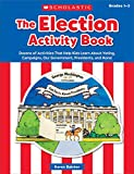 The The Election Activity Book (2016): Dozens of Activities That Help Kids Learn About Voting, Campaigns, Our Government, Presidents, and More!