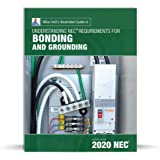 Mike Holt's Illustrated Guide to Understanding Requirements for Bonding and Grounding, 2020 NEC