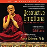 Destructive Emotions: A Scientific Dialogue with the Dalai Lama | Daniel Goleman,the Dalai Lama