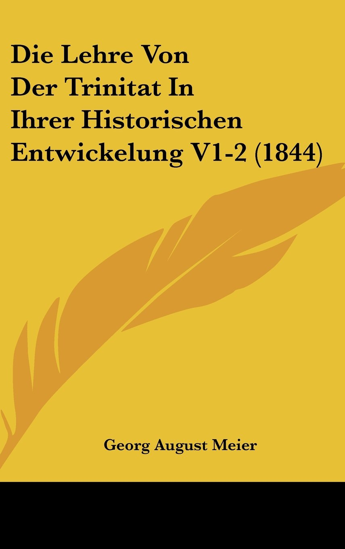 Read Online Die Lehre Von Der Trinitat In Ihrer Historischen Entwickelung V1-2 (1844) (German Edition) ebook