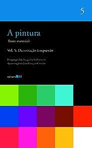 A pintura - vol. 05: Da imitação à expressão: Volume 5