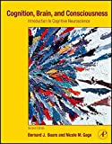 img - for Cognition, Brain, and Consciousness: Introduction to Cognitive Neuroscience, 2nd Edition book / textbook / text book