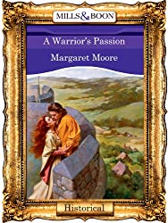 A Warrior's Passion (Mills & Boon Vintage 90s Historical) (The Warrior Series)