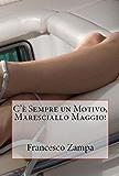 C'e' sempre un motivo, Maresciallo Maggio!: (prequel) (I Racconti della Riviera Vol. 2)