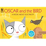 Oscar and the Bird: A Book about Electricity (Start with Science)