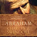 Abraham: One Nomad's Amazing Journey of Faith Audiobook by Charles R. Swindoll Narrated by Bob Souer