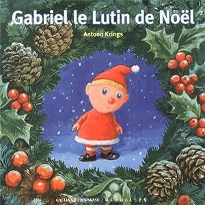 """Afficher """"Gabriel le Lutin de Noël"""""""