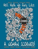 img - for Swear Word Adult Coloring Book : Stress Relief Coloring Book Hell Hath No Fury Like A Woman Scorned!: Over 40 Funny Curse Words Coloring Book Pages To ... Anger (Swear Words Coloring Books) (Volume 7) book / textbook / text book