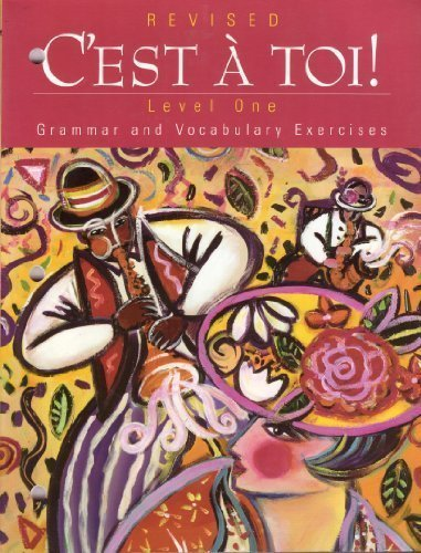 C'est A Toi!: Grammar and Vocabulary Exercises, Level 1, Revised Edition (French Edition)