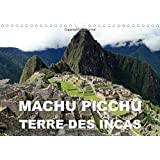 Machu Picchu - Terre des Incas: Une Attraction Archeologique des Andes Peruviennes