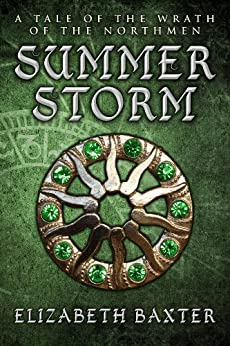 Summer Storm (An Epic Fantasy Adventure) (The Wrath of the Northmen) by [Baxter, Elizabeth]
