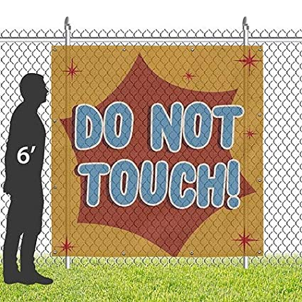 8x8 Do Not Touch Nostalgia Burst Wind-Resistant Outdoor Mesh Vinyl Banner CGSignLab