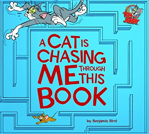 A Cat Is Chasing Me Through This Book! (Tom and Jerry) (Tom And Jerry 2014)