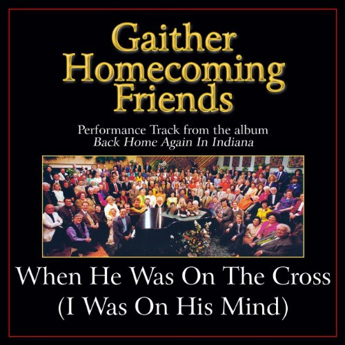 When He Was On The Cross (I Wa...