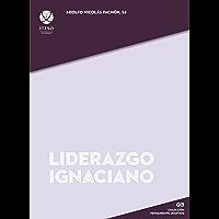 Liderazgo ignaciano (Colección Pensamiento Jesuítico)