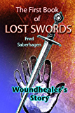 The First Book of Lost Swords : Woundhealer's Story (Saberhagen's Lost Swords 1)