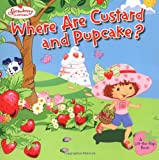 Where Are Custard and Pupcake?, Justine  Fontes, 0448431335