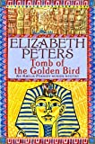Front cover for the book Tomb of the Golden Bird by Elizabeth Peters