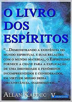 O Livro Dos Espíritos eBook: Allan Kardec: Amazon.com.br