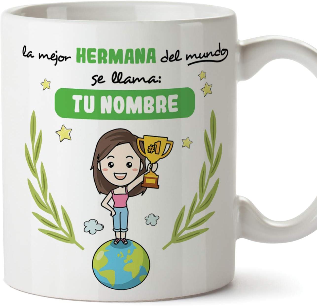 MUGFFINS Taza Hermana (Personalizable con Nombre) - La Mejor Hermana del Mundo - Taza Desayuno Personalizada/Idea Regalo Cumpleaños para Hermanitas. Cerámica 350 mL