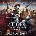 Stiger: Tales of the Seventh, Book 1 Hörbuch von Marc Alan Edelheit Gesprochen von: Steven Brand