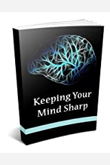 Keeping Your Mind Sharp Kindle Edition