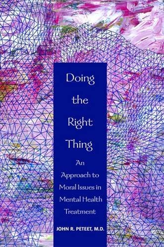 Doing the Right Thing: An Approach to Moral Issues in Mental Health Treatment