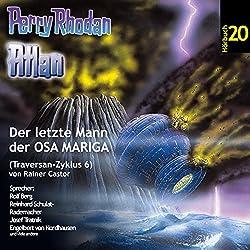 Atlan - Der letzte Mann der OSA MARIGA (Perry Rhodan Hörspiel 20, Traversan-Zyklus 6)