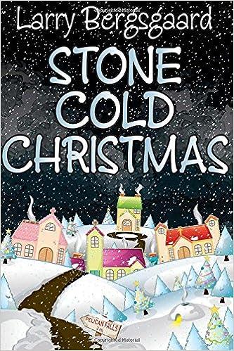A Stone Cold Christmas.Stone Cold Christmas L D Bergsgaard 9781457549991 Amazon