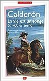 La Vie est un songe - La vida es sueño, édition bilingue (espagnol/français)