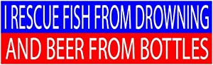 Rogue River Tactical Funny Fishing Bumper Sticker Fish Auto Decal Car Truck Boat RV Rod I Rescue Fish from Drowning and Beer from Bottles