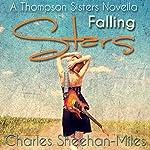 Falling Stars: A Thompson Sisters Novella, Book 1.5 | Charles Sheehan-Miles