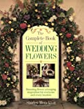 The Complete Book of Wedding Flowers, Shirley Monckton, 0304345652