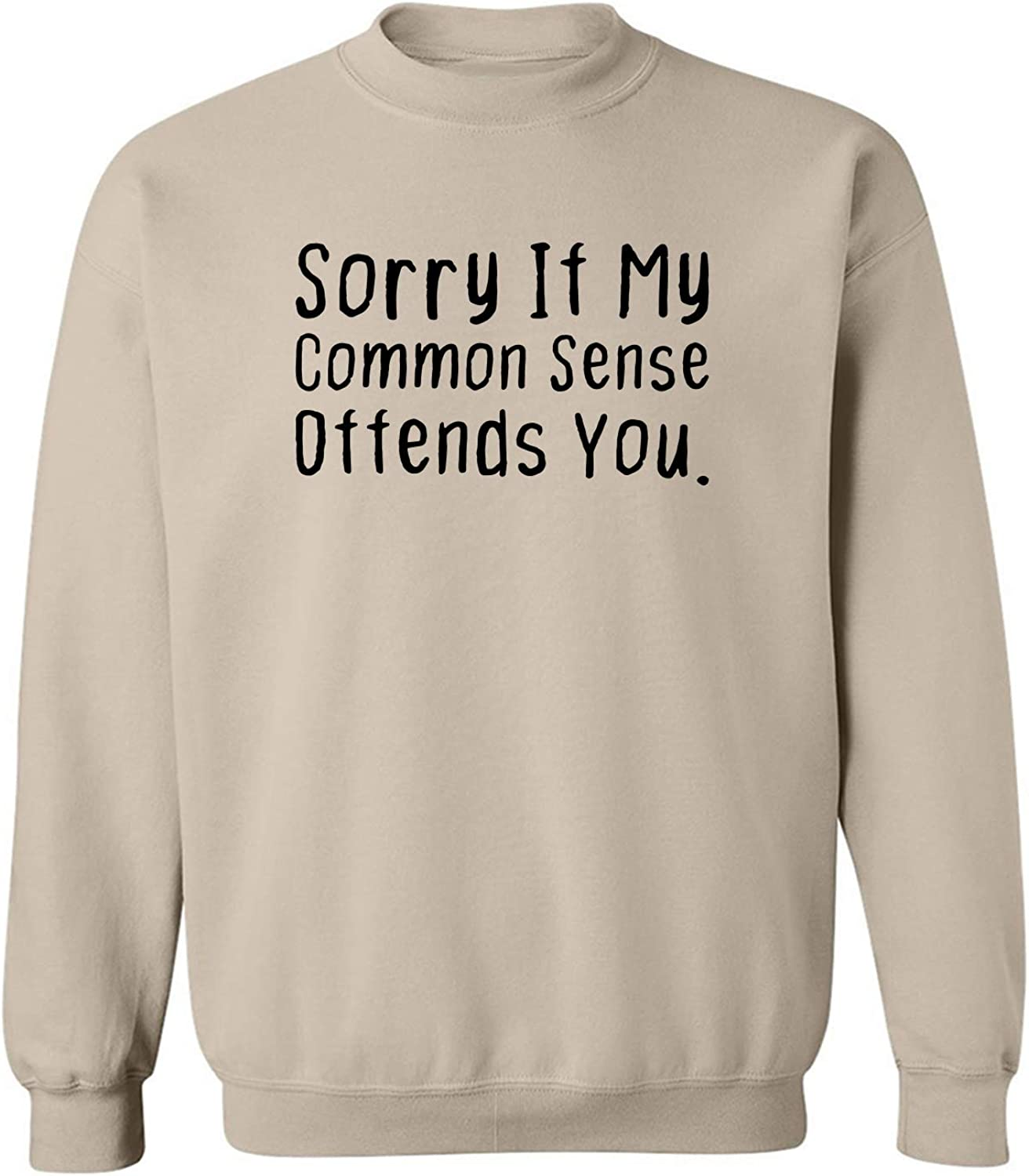 ZeroGravitee Sorry If My Common Sense Offends Crewneck Sweatshirt