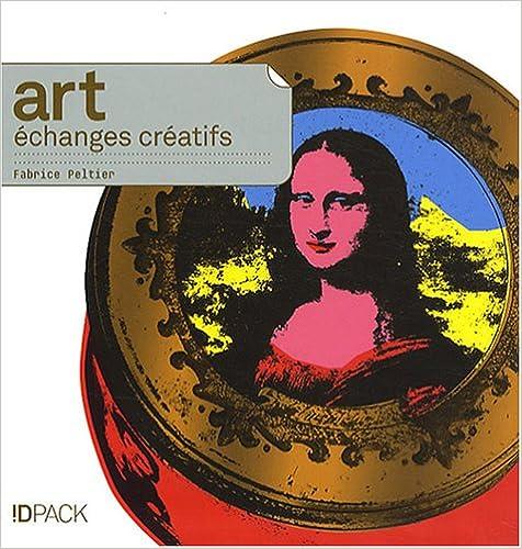 Télécharger en ligne Art, échanges créatifs pdf