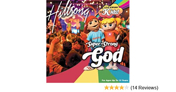 Super Strong God Live By Hillsong Kids On Amazon Music